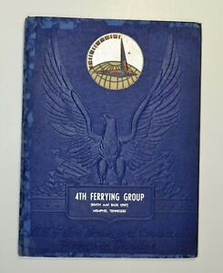 US Army Air Forces 4th Ferrying Group 554th AAF, Base Memphis, TN WWII Yearbook