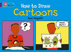 Collins Big Cat: How to Draw Cartoons Workbook by HarperCollins Publishers (Paperback, 2012)