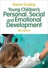 Young Children's Personal, Social and Emotional Development by Marion Dowling (Paperback, 2014)