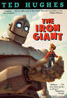 The Iron Giant: A Story in Five Nights by Ted Hughes (Hardback, 1999)