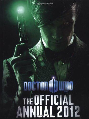 Doctor Who: Official Annual 2012 (Annuals 2012) By Collectif