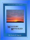 Mystery Revealed: A Beginner's Bible Survey by Dr. Charles (Paperback, 2007)