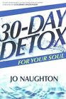 30 Day Detox for Your Soul by Jo Naughton (Paperback / softback, 2015)
