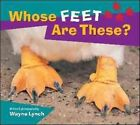 Whose Feet are These? by Wayne Lynch (Paperback)