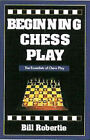 Beginning Chess Play by Bill Robertie (Paperback, 2002)