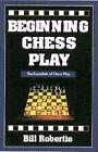 Beginning Chess Play by Bill Robertie (Paperback, 2002)