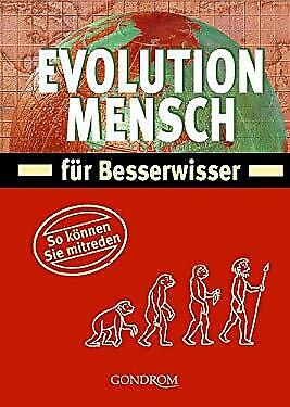Evolution Mensch Für Besserwisser: [So Können Sie Mitreden]