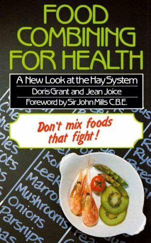 Food Combining for Health: A New Look at the Hay System By Doris Grant,Jean Joi