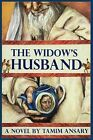 The Widow's Husband by Mir Tamim Ansary (Paperback, 2009)