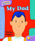 Oxford Reading Tree: Level 1+: Snapdragons: My Dad by Monica Hughes (Paperback, 2004)