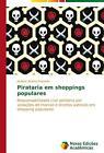 Pirataria em shoppings populares von Jordano Soares Azevedo (2015, Taschenbuch)