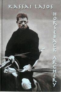 Kassai-Lajos-Horseback-Archery-Hard-cover-book-with-Master-Kassai-039-s-signature