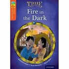 Oxford Reading Tree TreeTops Time Chronicles: Level 13: Fire In The Dark by Roderick Hunt, David Hunt (Paperback, 2014)