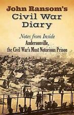 John Ransom's Civil War Diary: Notes from Inside Andersonville, the Civil War's