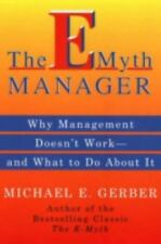The E-Myth Manager: Why Management Doesn't Work - and What to Do About It Gerbe