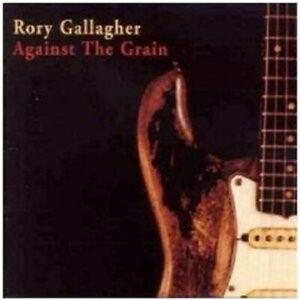 RORY-GALLAGHER-034-AGAINST-THE-GRAIN-034-CD-NEW