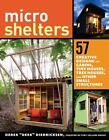 """Microshelters : 59 Creative Cabins, Tiny Houses, Tree Houses, and Other Small Structures by Derek """"Deek"""" Diedricksen (2015, Paperback)"""