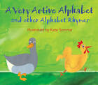A Very Active Alphabet and Other Alphabet Rhymes by Marion Boyars Publishers Ltd (Hardback, 2005)