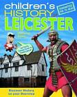 Children's History of Leicester by Rosalind Adam (Hardback, 2011)