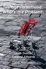 Teenage Parenthood: What's the Problem? by Tufnell Press (Paperback, 2010)