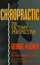 Chiropractic: The Victim's Perspective (Consumer Health Library),Magner, George,