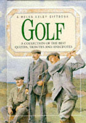 1 of 1 - Golf: A collection of the best quotes, tributes and anecdotes (Celebrations), ,