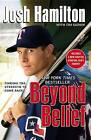 Beyond Belief: Finding the Strength to Come Back by Josh Hamilton (Paperback / softback, 2010)