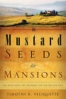 Mustard Seeds to Mansions by Timothy K Veliquette (Paperback / softback, 2008)