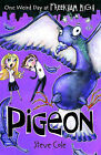 Pigeon by Steve Cole (Paperback, 2006)