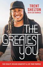 The Greatest You: Face Reality, Release Negativity,..by Trent Shelton HARDCOV...