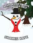 A Snowman's Love Will Never Melt by Shannie Kaye (Paperback / softback, 2013)