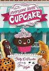 Everyone Loves Cupcake by Kelly DiPucchio (Hardback, 2016)