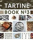 Tartine: Ancient Modern Classic Whole: Book No. 3 by Chad Robertson (Hardback, 2013)