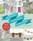 Banners, Buntings, Garlands & Pennants: 40 Creative Ideas Using Paper, Fabric & More by Kathy Sheldon, Amanda Carestio (Paperback, 2016)