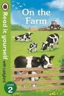 On the Farm - Read it Yourself with Ladybird: Level 2 by Penguin Books Ltd (Hardback, 2016)