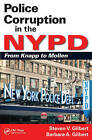 Police Corruption in the NYPD: From Knapp to Mollen by Steven V. Gilbert, Barbara A. Gilbert (Paperback, 2015)