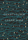 Shantytown by Cesar Aira (Paperback, 2013)