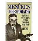 Mencken Chrestomathy by H. L. Mencken (Paperback, 1982)