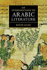 An Introduction to Arabic Literature by Roger Allen (Paperback, 2000)
