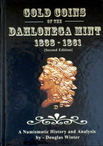 FREE SHIPPING!! GOLD COINS OF THE DAHLONEGA MINT 1838-1861 DOUGLAS WINTER