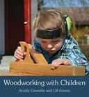 Woodworking with Children by Ulf Erixon, Anette Grunditz (Paperback, 2014)