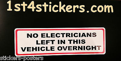FUNNY - NO ELECTRICIANS LEFT IN THIS VEHICLE OVERNIGHT  - STICKER - JOKE
