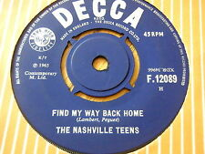 "THE NASHVILLE TEENS - FIND MY WAY BACK HOME  7"" VINYL"