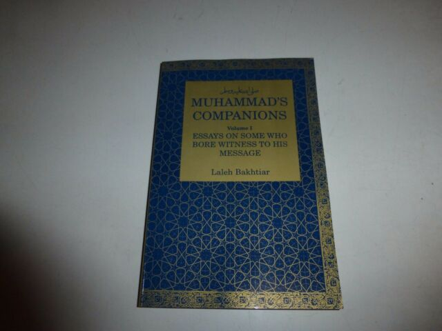 NEW Muhammad's Companions: Essays on Those Who Bore Witness by Laleh Bakhtiar286