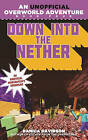 Down into the Nether: Book 4 by Danica Davidson (Paperback, 2016)