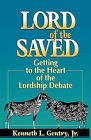 Lord of the Saved by Kenneth L Gentry (Paperback / softback, 2010)