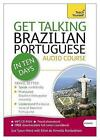 Get Talking Brazilian Portuguese in Ten Days Beginner Audio Course: (Audio Pack) the Essential Introduction to Speaking and Understanding by Sue Tyson-Ward, Ethel Pereira de Almeida Rowbotham (CD-Audio, 2013)