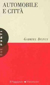 Automobile e città Dupuy Gabriel