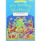 My Spelling Workbook: The Original: Book C by Prim-Ed Publishing (Paperback, 2015)