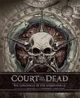 Court of the Dead: The Chronicle of the Underworld by Landry Walker, Sideshow Collectibles (Hardback, 2016)